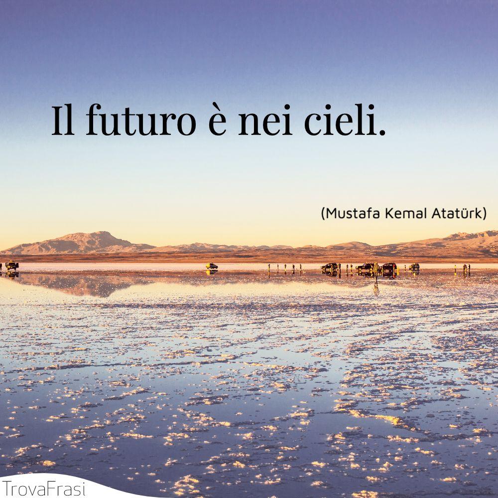 Il futuro è nei cieli.