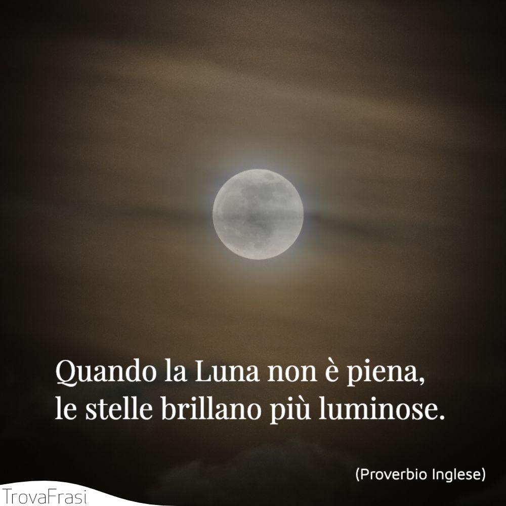 Quando la Luna non è piena, le stelle brillano più luminose.