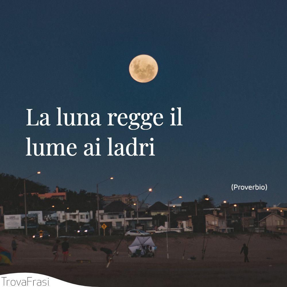 La luna regge il lume ai ladri
