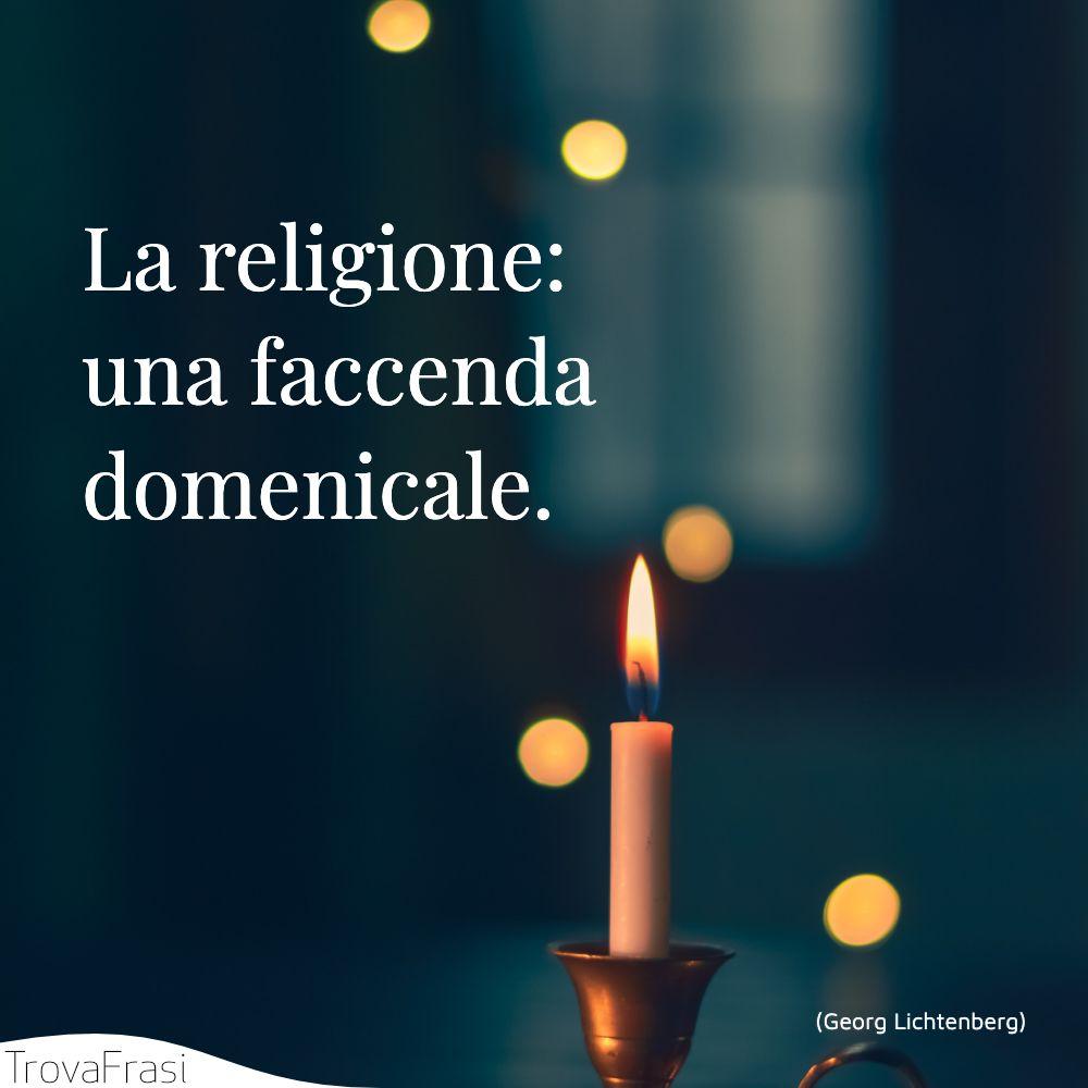 La religione: una faccenda domenicale.