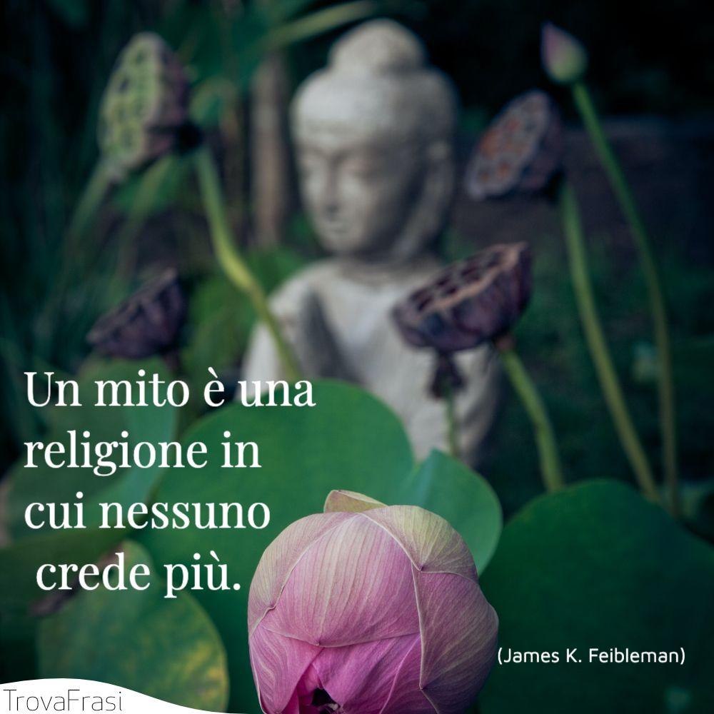 Un mito è una religione in cui nessuno crede più.
