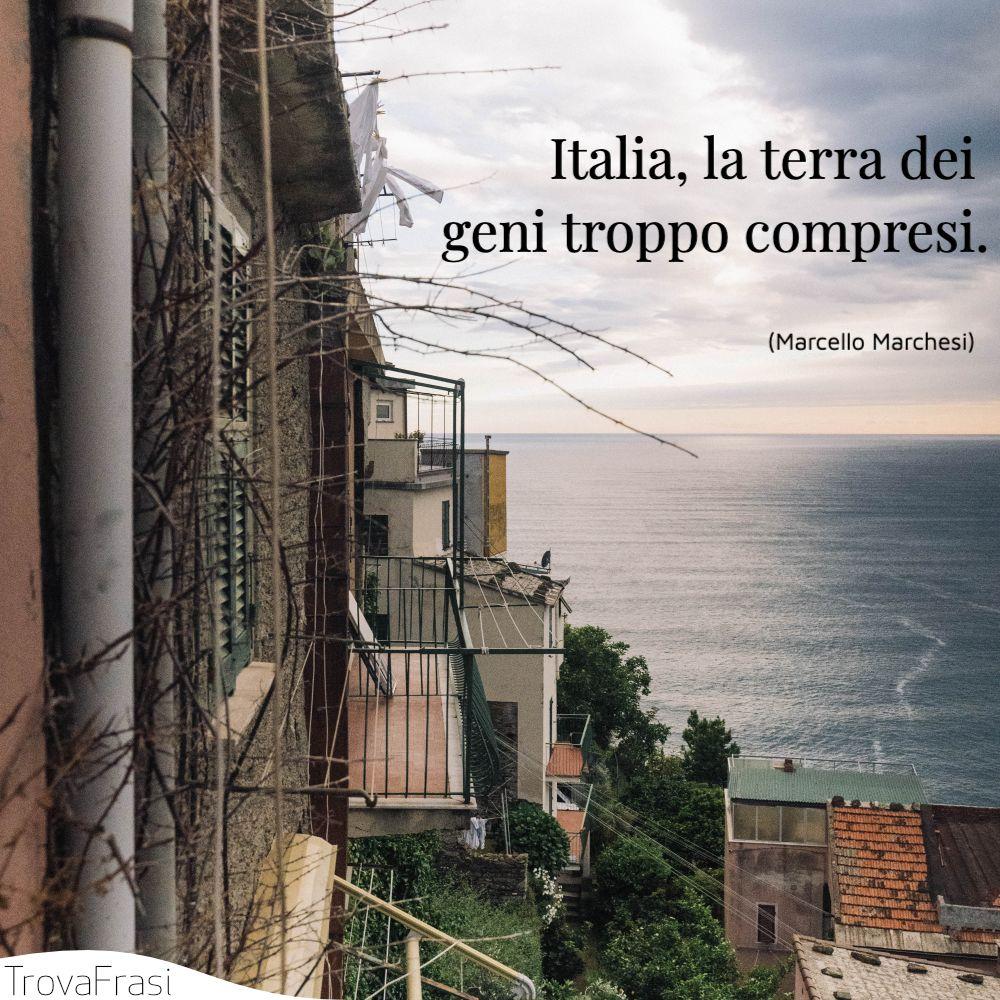 Italia, la terra dei geni troppo compresi.