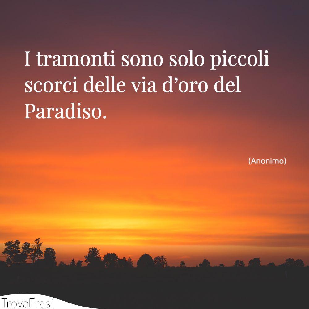 I tramonti sono solo piccoli scorci delle via d'oro del Paradiso.