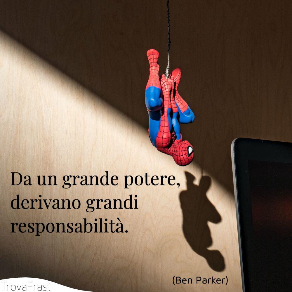 Da un grande potere, derivano grandi responsabilità.
