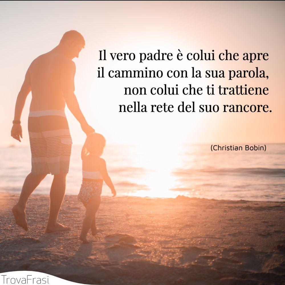 Il vero padre è colui che apre il cammino con la sua parola, non colui che ti trattiene nella rete del suo rancore.