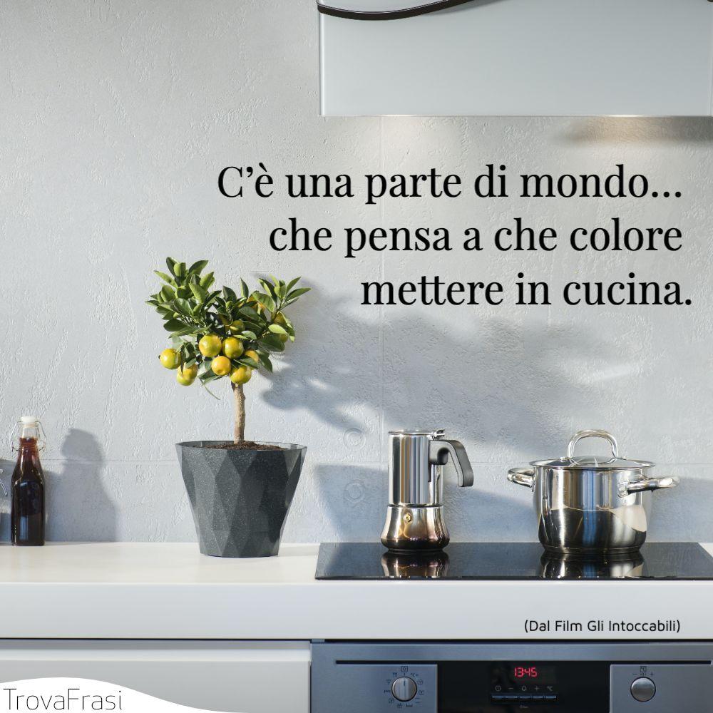 C'è una parte di mondo… che pensa a che colore mettere in cucina.