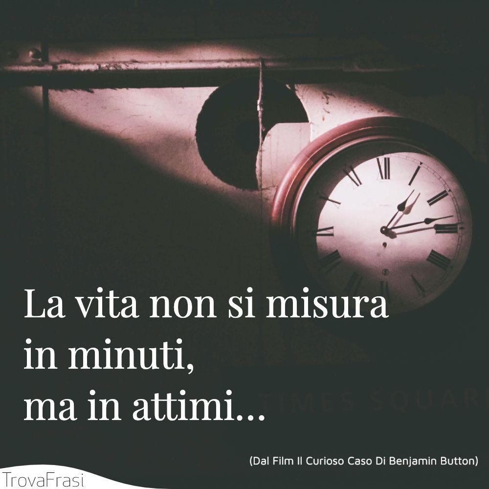 La vita non si misura in minuti, ma in attimi…