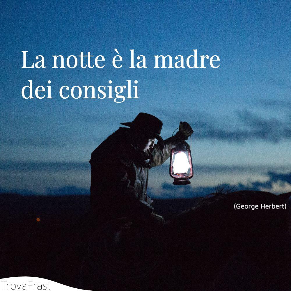 La notte è la madre dei consigli