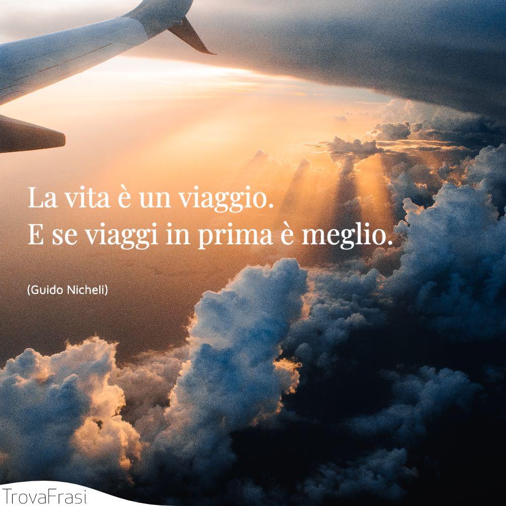 La vita è un viaggio. E se viaggi in prima è meglio.