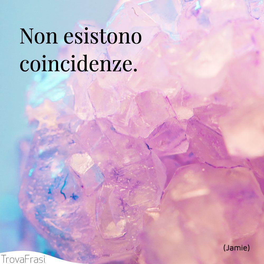 Non esistono coincidenze.