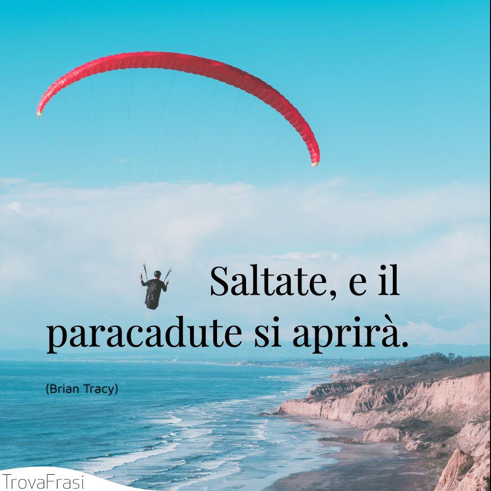Saltate, e il paracadute si aprirà.