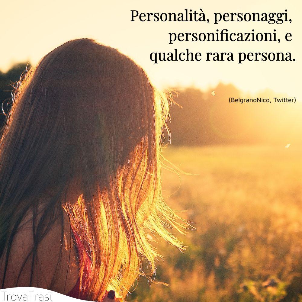 Personalità, personaggi, personificazioni, e qualche rara persona.