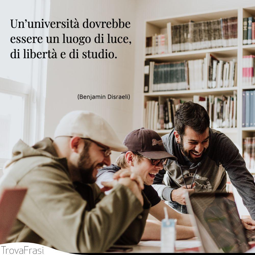Un'università dovrebbe essere un luogo di luce, di libertà e di studio.