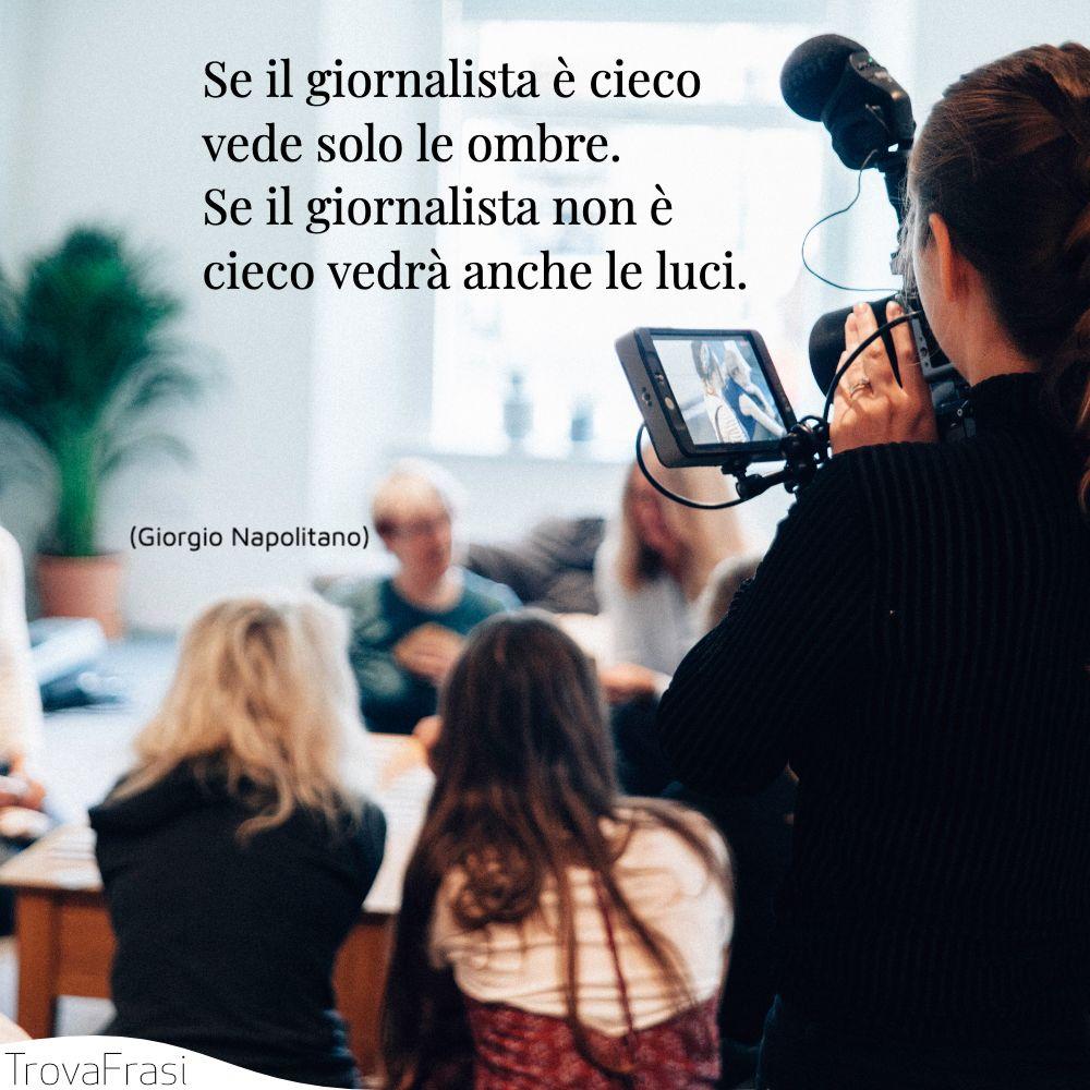 Se il giornalista è cieco vede solo le ombre. Se il giornalista non è cieco vedrà anche le luci.
