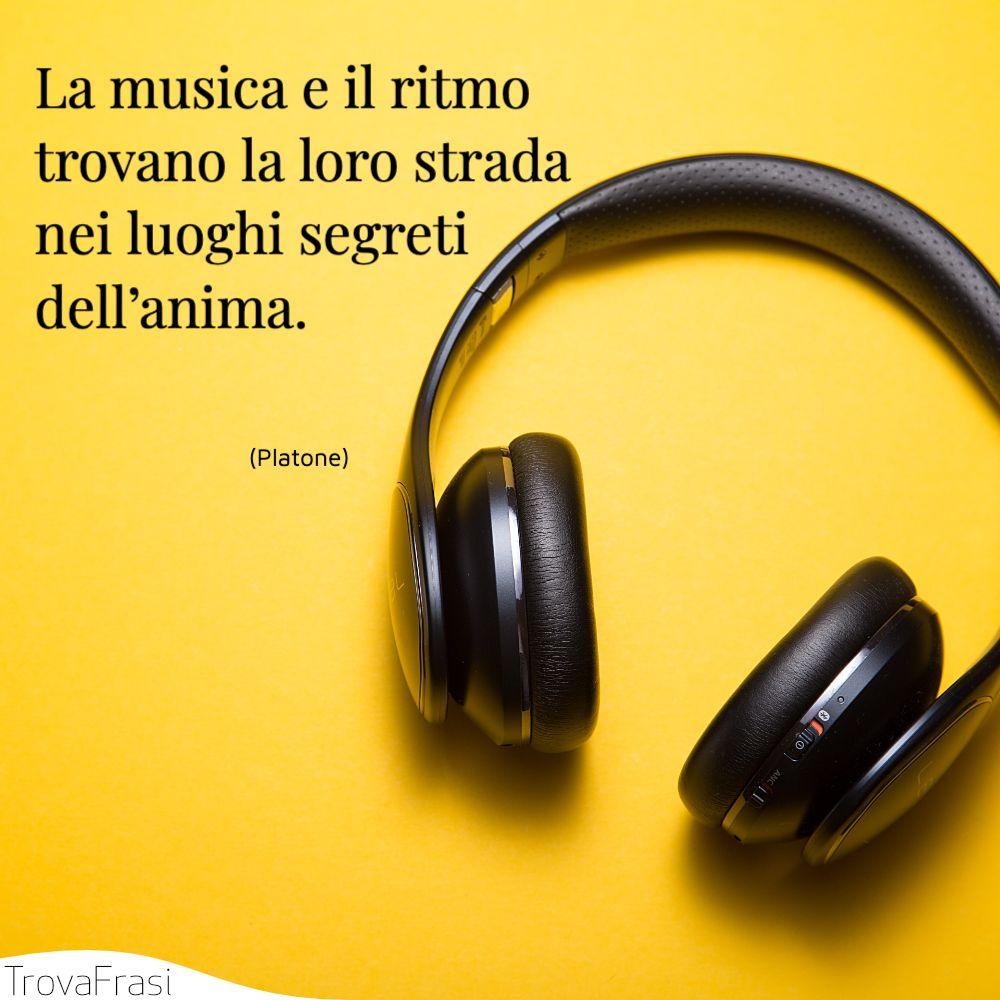La musica e il ritmo trovano la loro strada nei luoghi segreti dell'anima.
