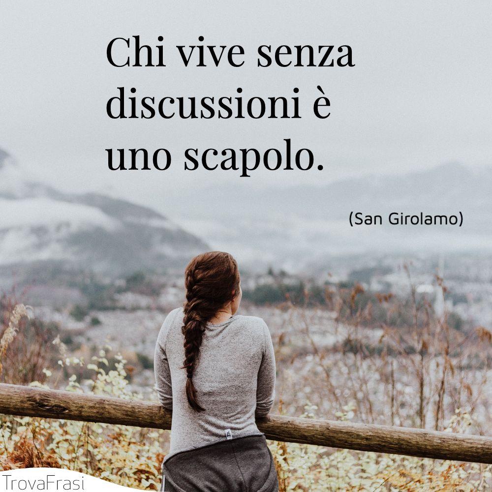Chi vive senza discussioni è uno scapolo.