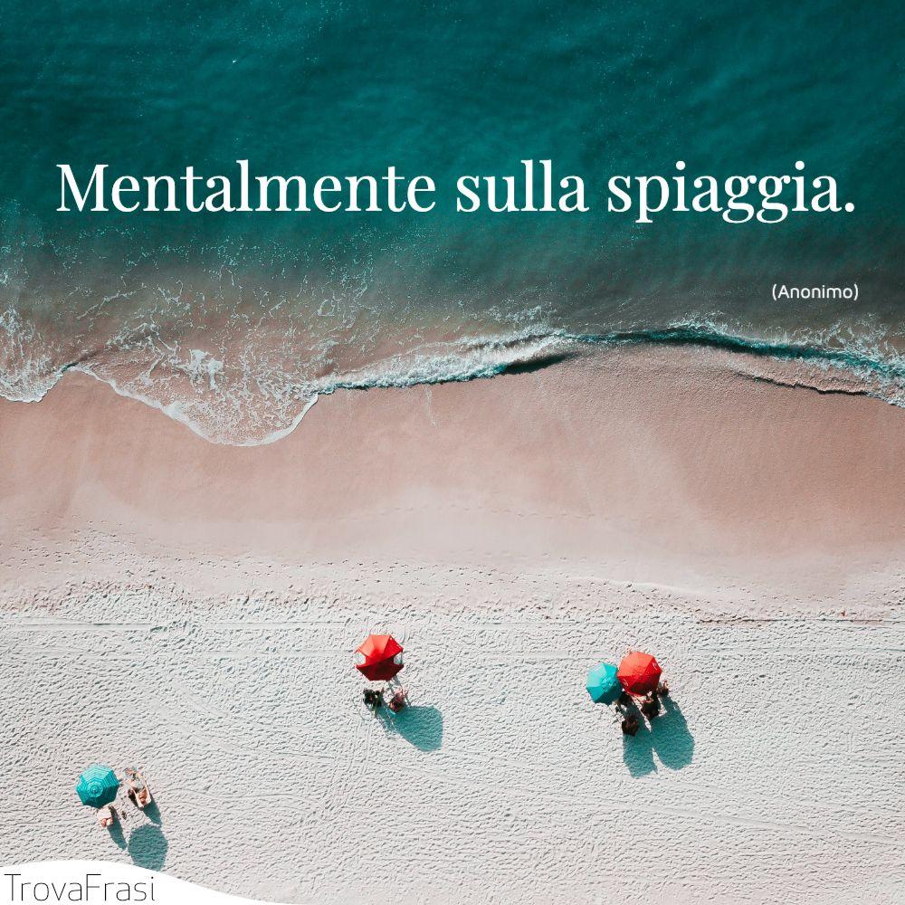 Mentalmente sulla spiaggia.