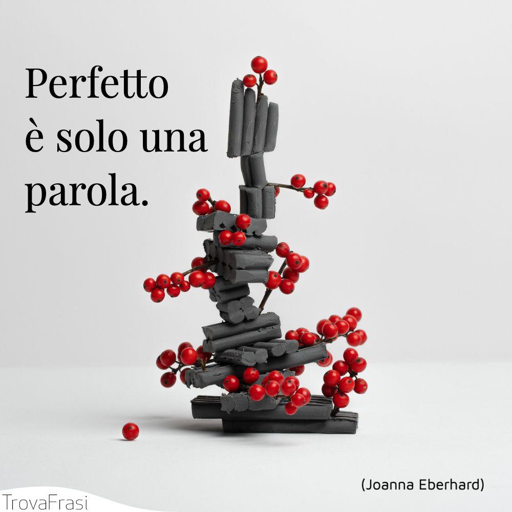Perfetto è solo una parola.