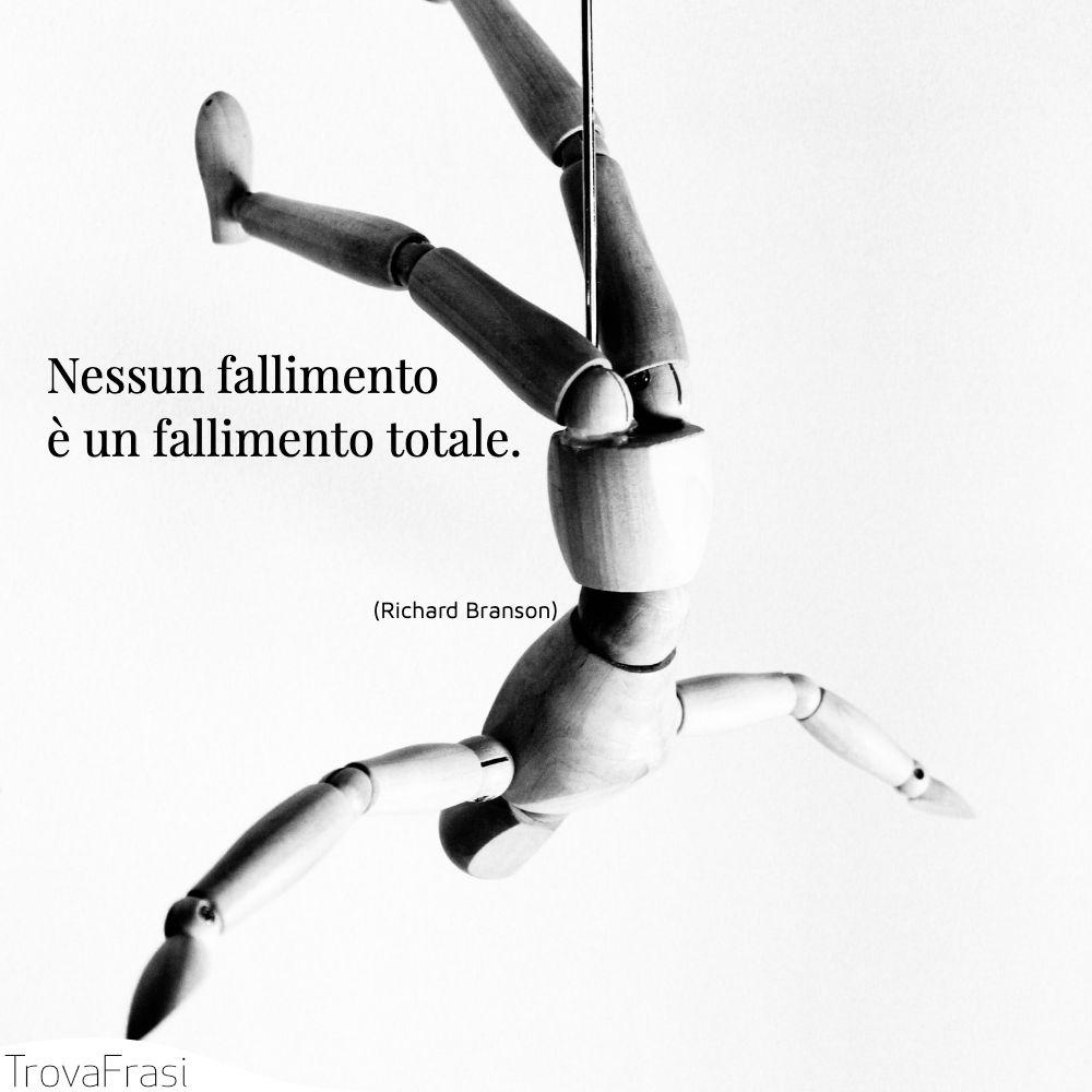 Nessun fallimento è un fallimento totale.