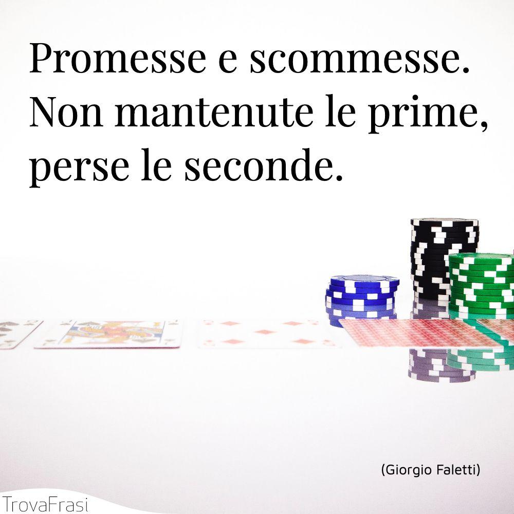 Promesse e scommesse. Non mantenute le prime, perse le seconde.