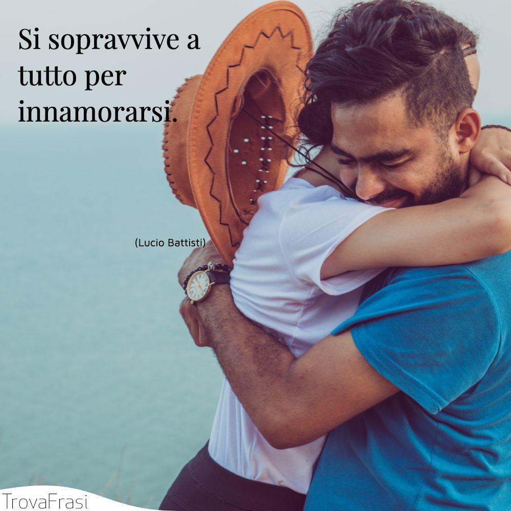 Si sopravvive a tutto per innamorarsi.