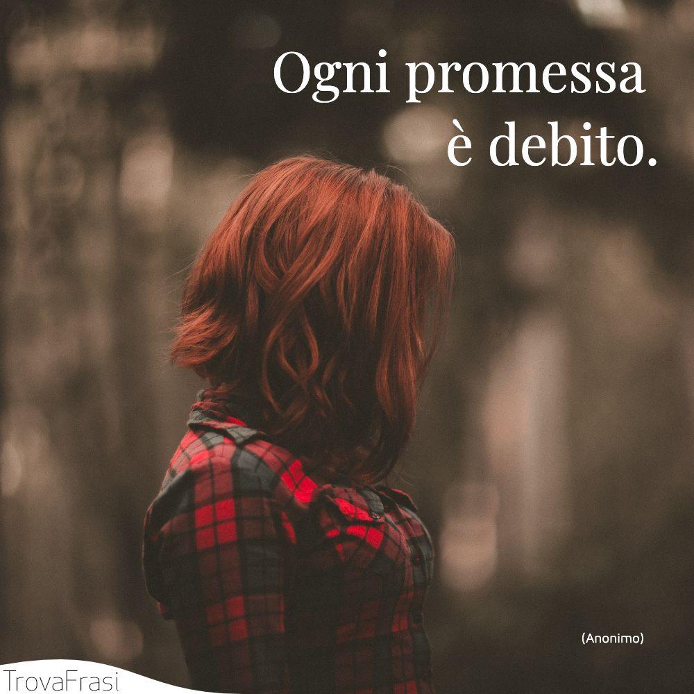 Ogni promessa è debito.