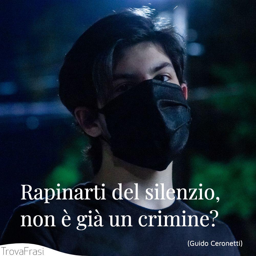 Rapinarti del silenzio, non è già un crimine?