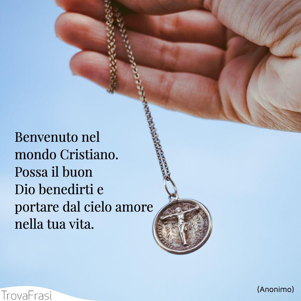 Benvenuto nel mondo Cristiano. Possa il buon Dio benedirti e portare dal cielo amore nella tua vita.