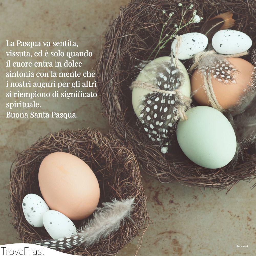 La Pasqua va sentita, vissuta, ed è solo quando il cuore entra in dolce sintonia con la mente che i nostri auguri per gli altri si riempiono di significato spirituale. Buona Santa Pasqua.