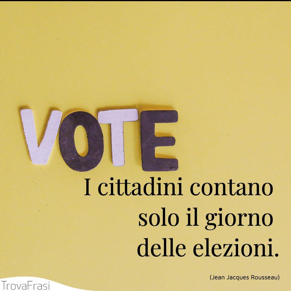 I cittadini contano solo il giorno delle elezioni.