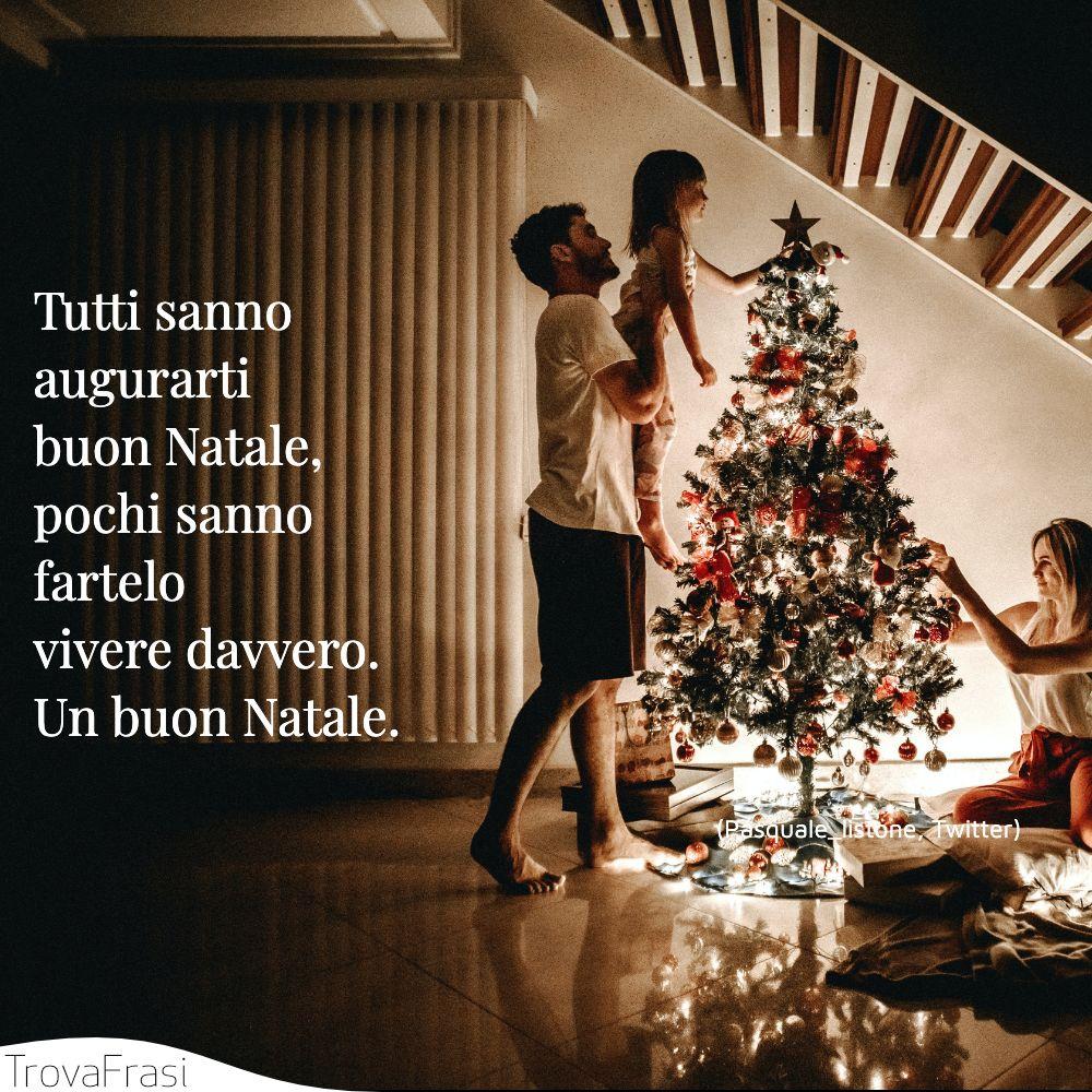 Tutti sanno augurarti buon Natale, pochi sanno fartelo vivere davvero. Un buon Natale.