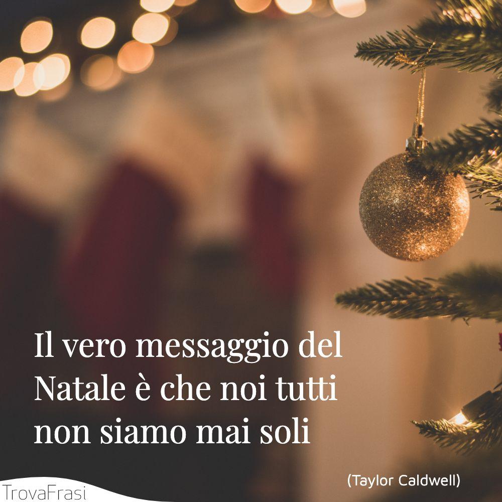 Il vero messaggio del Natale è che noi tutti non siamo mai soli