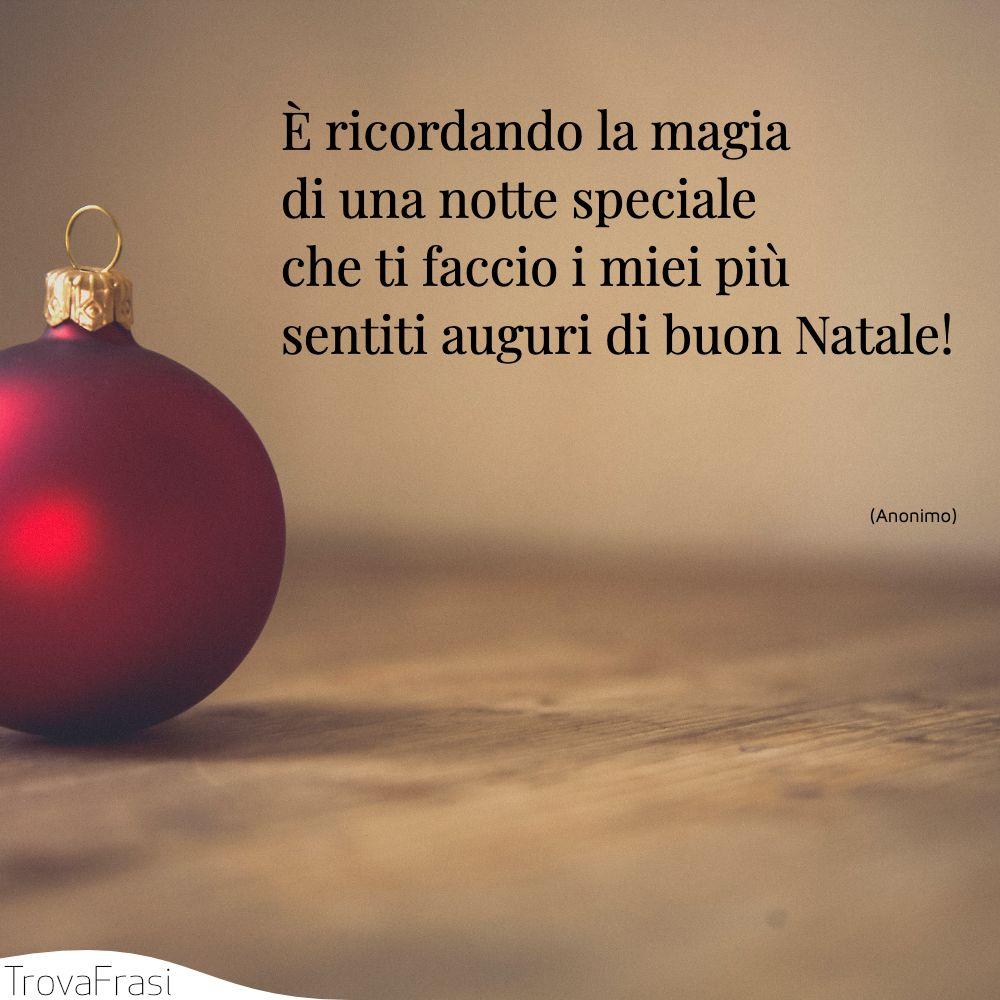 È ricordando la magia di una notte speciale che ti faccio i miei più sentiti auguri di buon Natale!