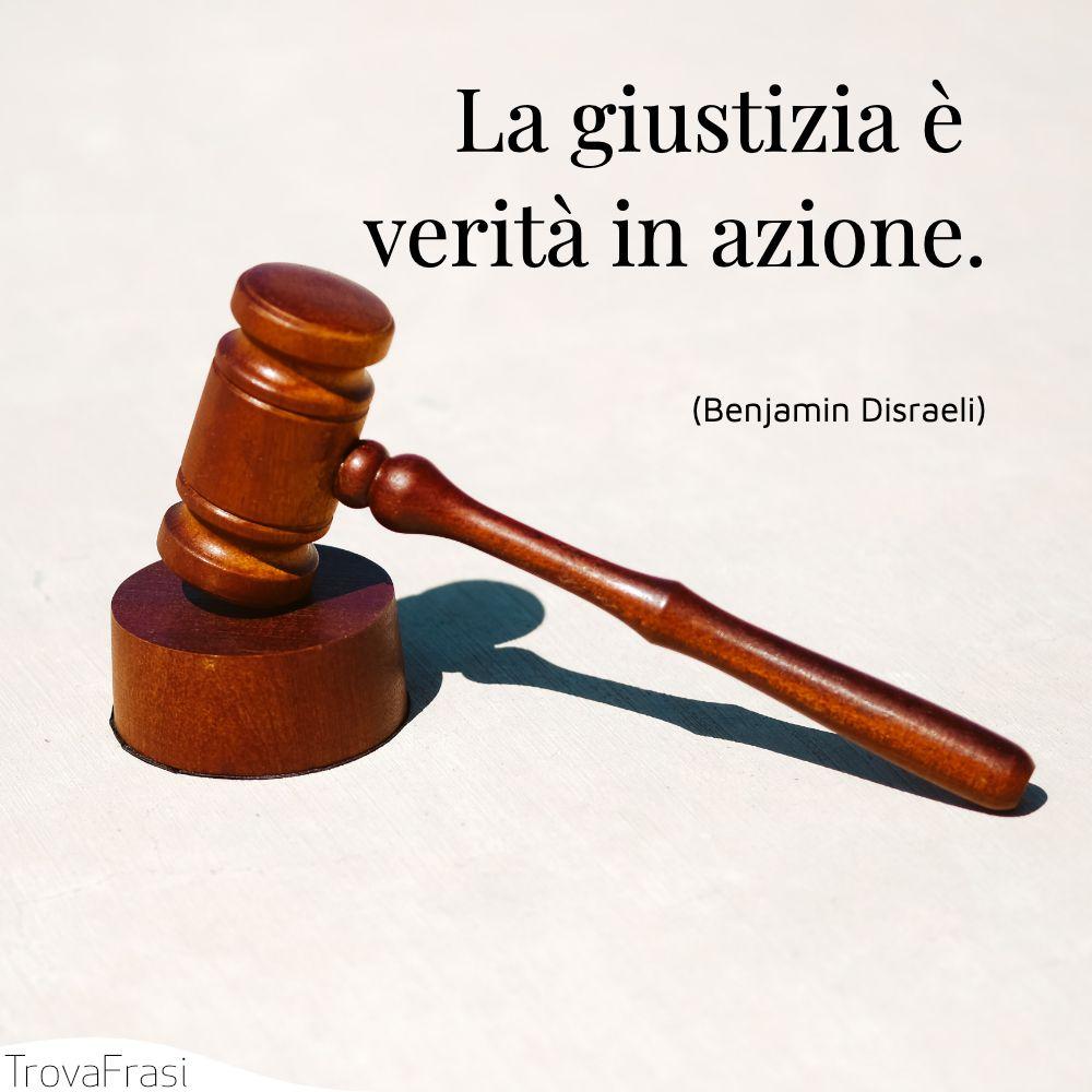 La giustizia è verità in azione.