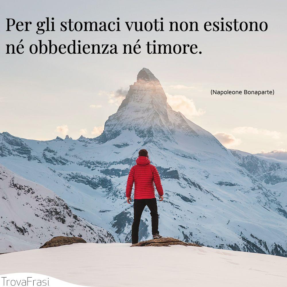 Per gli stomaci vuoti non esistono né obbedienza né timore.