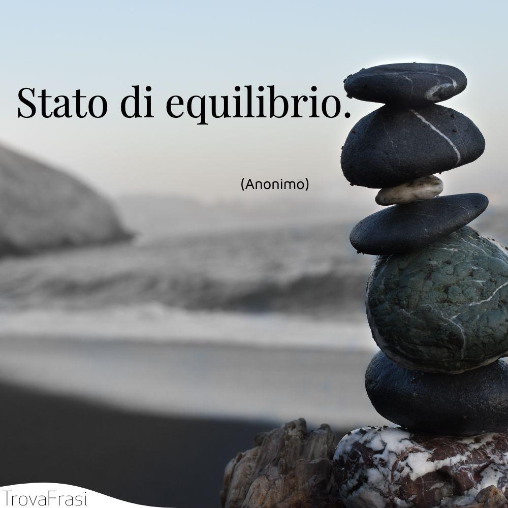 Stato di equilibrio.