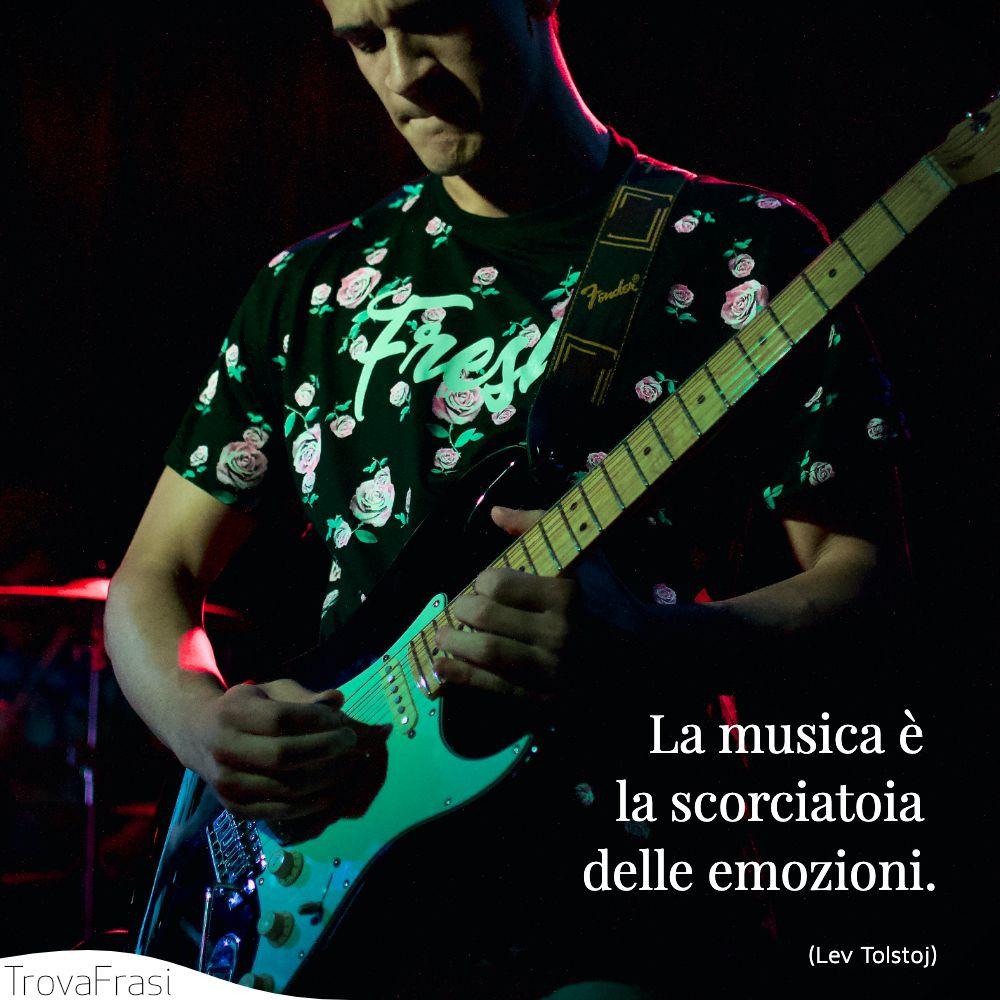 La musica è la scorciatoia delle emozioni.