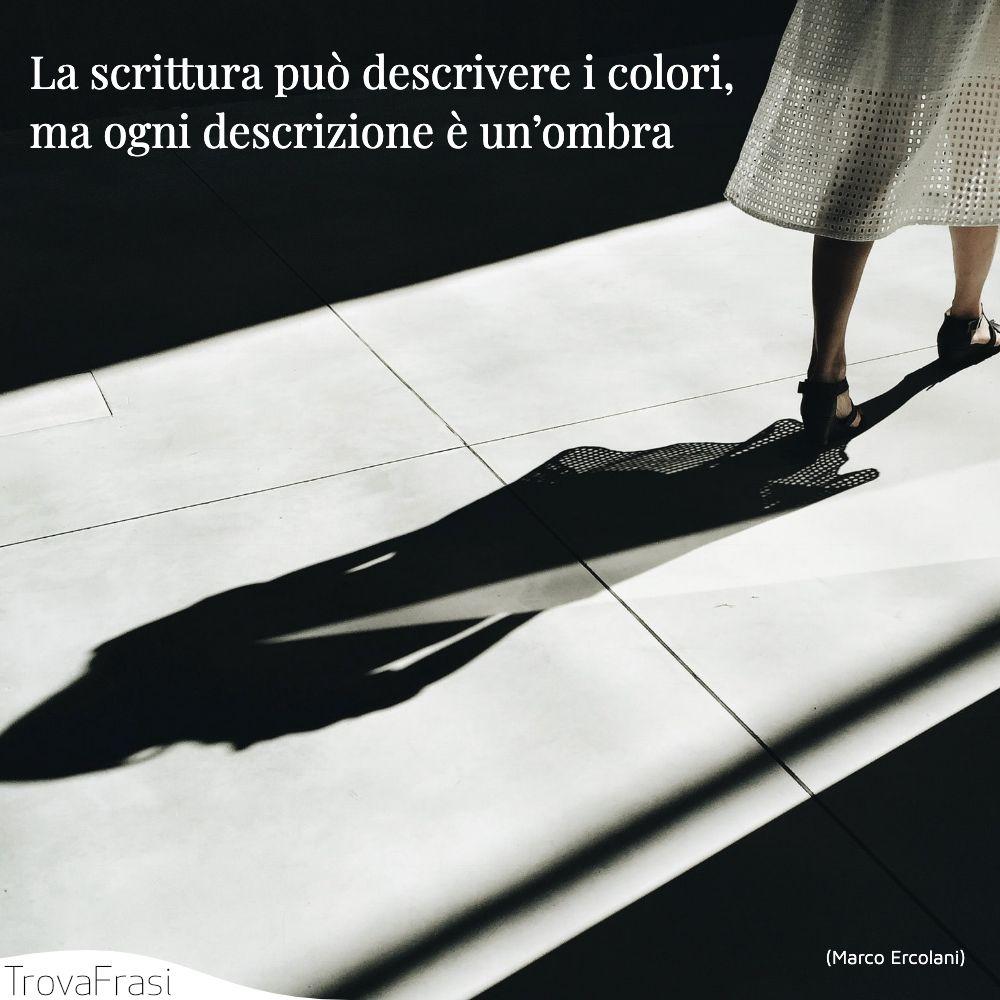 La scrittura può descrivere i colori, ma ogni descrizione è un'ombra