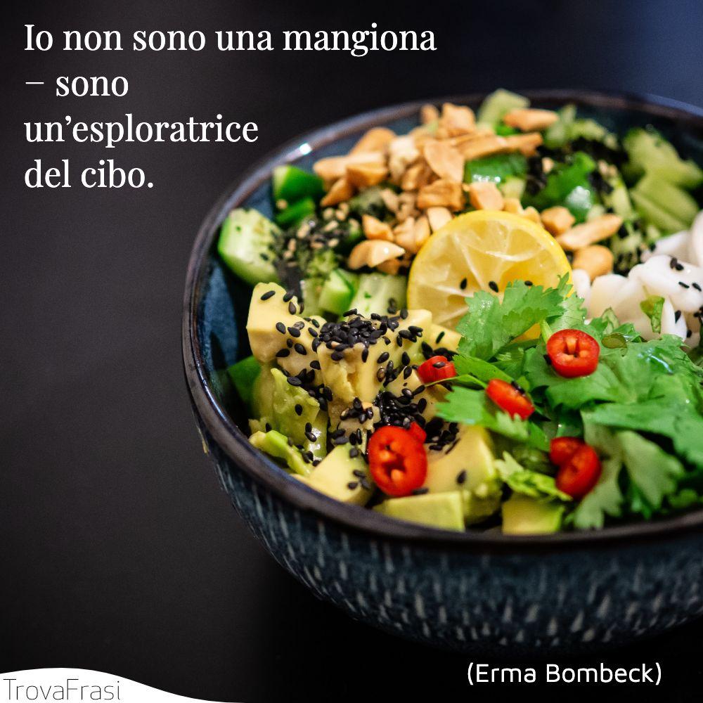 Io non sono una mangiona − sono un'esploratrice del cibo.
