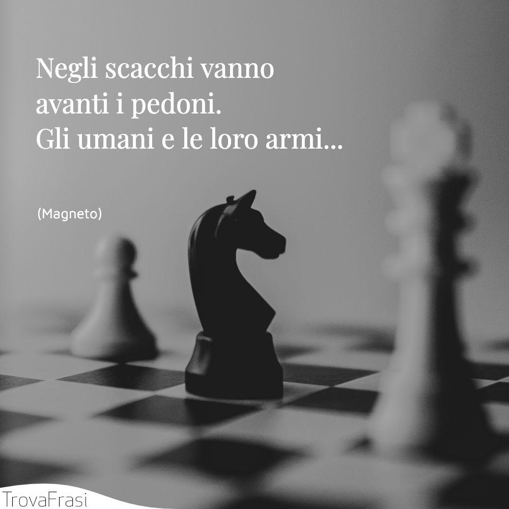 Negli scacchi vanno avanti i pedoni. Gli umani e le loro armi...