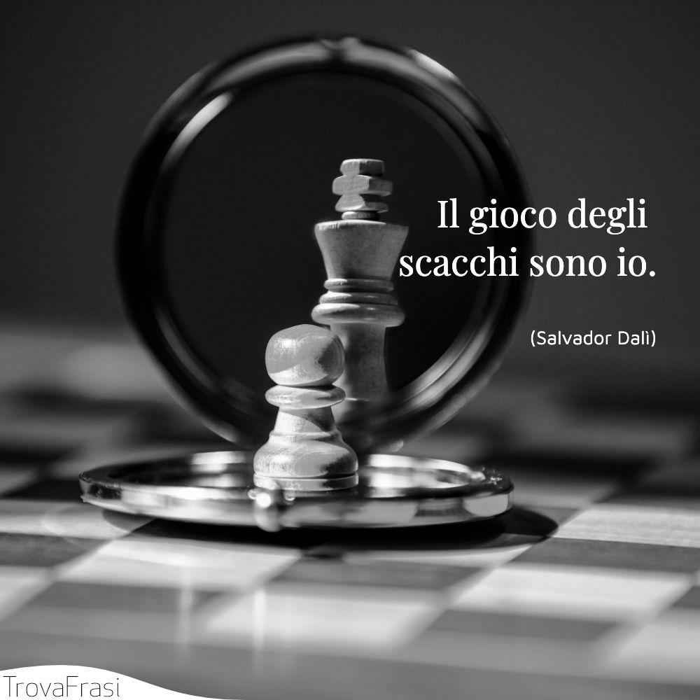 Il gioco degli scacchi sono io.