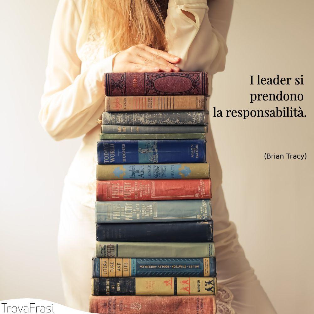 I leader si prendono la responsabilità.